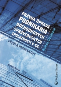 Právna úprava podnikania dôchodkových správcovských spoločností v SR: vývoj a perspektívy