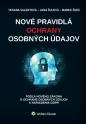 Nové pravidlá ochrany osobných údajov - podľa zákona o ochrane osobných údajov a nariadenia GDPR