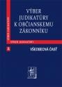 Výber judikatúry k Občianskemu zákonníku, 1. časť