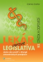 Lekár verzus legislatíva alebo ako prežiť v džungli zdravotníckych predpisov