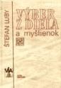 Výber z diela a myšlienok Štefana Lubyho
