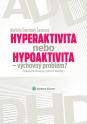 Hyperaktivita nebo hypoaktivita – výchovný problém?