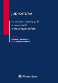 Judikatúra vo veciach úpravy práv a povinností k maloletým deťom (E-kniha)