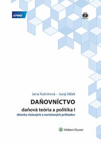 Daňovníctvo - daňová teória a politika I - zbierka riešených a neriešných príkladov (2. vyd)