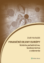 Finančné dejiny Európy (história peňažníctva, bankovníctva a zdanenia) (E-kniha)