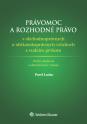 Právomoc a rozhodné právo v obchodnoprávnych a občianskoprávnych vzťahoch s cudzím prvkom (E-kniha)